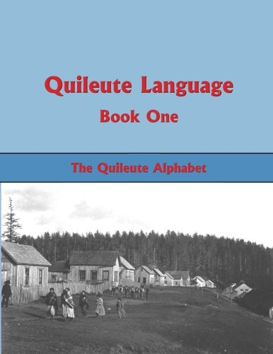 Quileute Language Book One: The Quileute Alphabet: Powell, Jay