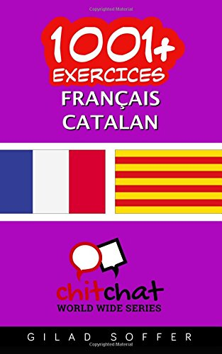 9781537397719: 1001+ exercices Français - Catalan (French Edition)