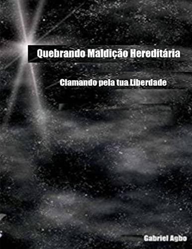 9781537398853: Quebrando Maldição Hereditária: Clamando pela tua Liberdade (Portuguese Edition)