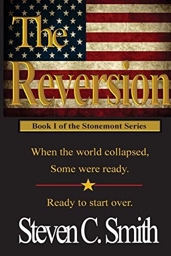 The Reversion (Stonemont) (Volume 1): Steven C. Smith