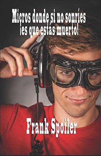 9781537407470: Micros donde si no sonríes... es que estás muerto (Spanish Edition)