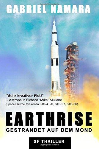 9781537408293: EARTHRISE - Gestrandet auf dem Mond: Ein Astronauten Weltraum Survival Abenteuer