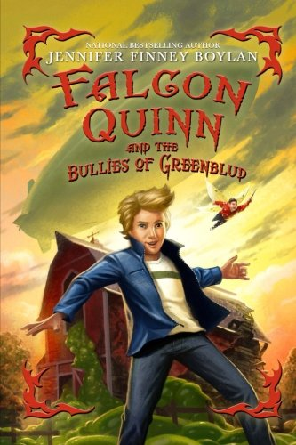 Falcon Quinn and the Bullies of Greenblud: Boylan, Jennifer Finney