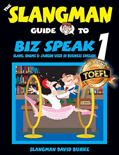 9781537416380: The Slangman Guide to BIZ SPEAK 1: Slang, Idioms & Jargon Used in Business English (The Slangman Guides) (Volume 1)