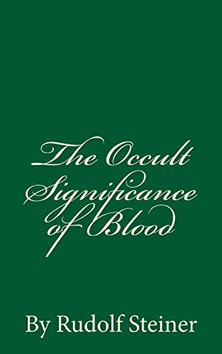 9781537418568: The Occult Significance of Blood: by Rudolf Steiner