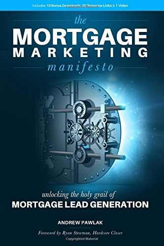 9781537419978: The Mortgage Marketing Manifesto: Unlocking the Holy Grail of Mortgage Lead Generation