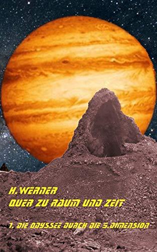 9781537420196: Quer zu Raum und Zeit: 1. Die Odyssee durch die 5. Dimension (Volume 1) (German Edition)