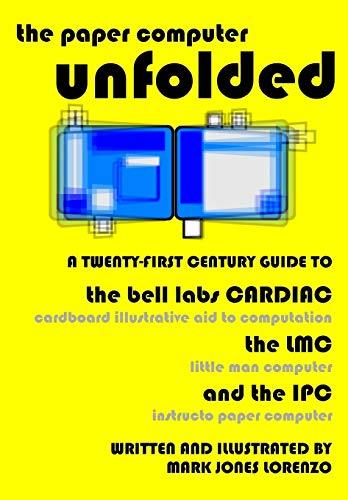 The Paper Computer Unfolded: A Twenty-First Century: Lorenzo, Mark Jones