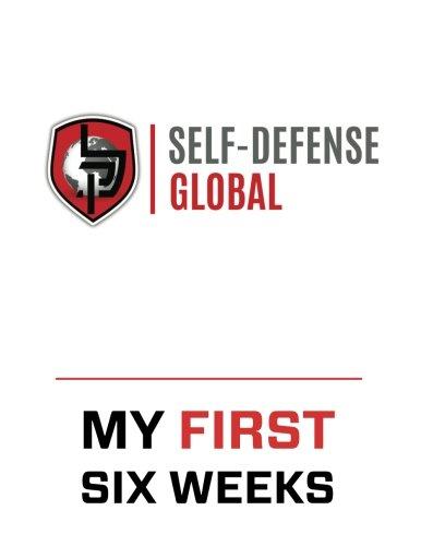 9781537421315: Self-Defense Global My First Six Weeks