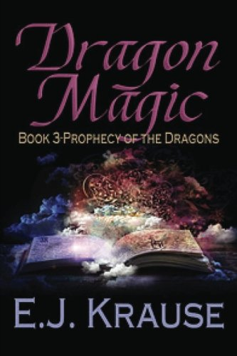 9781537425818: Dragon Magic (Prophecy of the Dragons) (Volume 3)