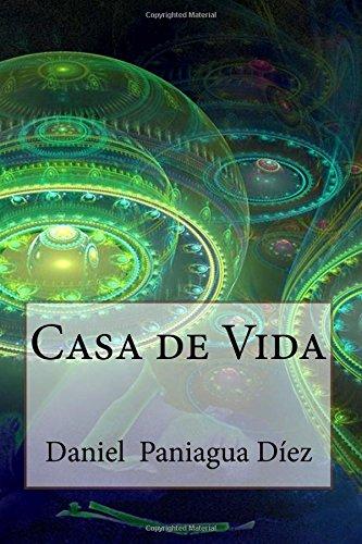 Casa de Vida (Paperback): Daniel Paniagua Diez