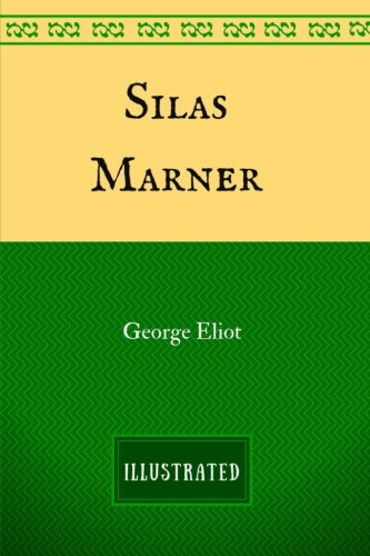 9781537429434: Silas Marner: By George Eliot - Illustrated