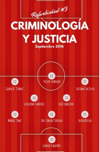 Criminología y Justicia: Refurbished #3 (Spanish Edition): González, Guillermo; Servera,