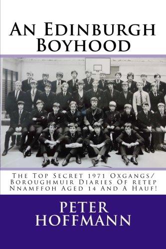 9781537433448: An Edinburgh Boyhood: 'The Top Secret 1971 Oxgangs/Boroughmuir Diaries Of Retep Nnamffoh Aged 14 And A Hauf!' (The Stair An Oxgangs Edinburgh Childhood 1958-1972: Summer Has Gone)