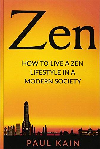 Zen: How to Live a Zen Lifestyle: Kain, Paul