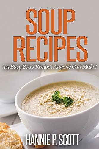 Soup Recipes: Hannie P. Scott