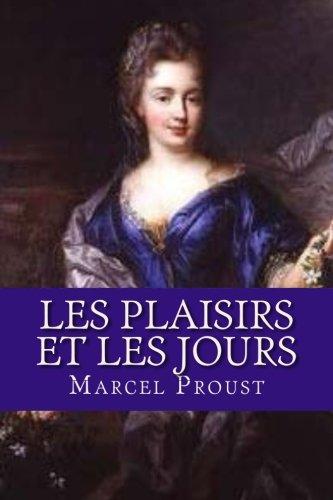 9781537438603: Les plaisirs et les jours (French Edition)