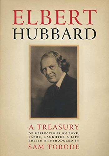 9781537440255: Elbert Hubbard: A Treasury of Insights, Inspirations, and Provocations