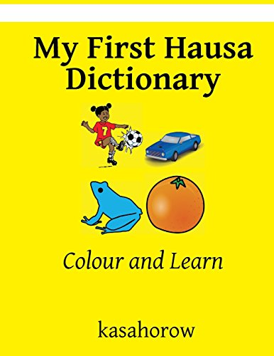 9781537440392: My First Hausa Dictionary: Colour and Learn (Hausa kasahorow)