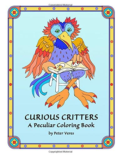 9781537441696: CURIOUS CRITTERS : A Peculiar Coloring Book
