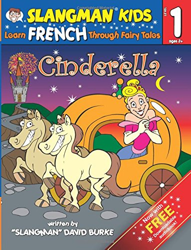 9781537442846: CINDERELLA (Level 1): Learn FRENCH Through Fairy Tales (Slangman Fairy Tales) (Volume 1)