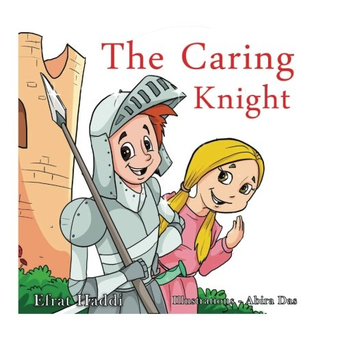 9781537447711: Children's books: THE CARING KNIGHT (FREE BONUS PICTURE BOOK INSIDE) (Values and manners white collection) (Volume 2)