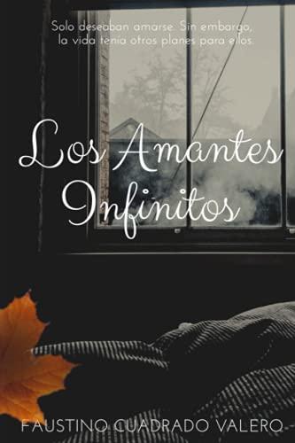 9781537448565: Los Amantes Infinitos (Spanish Edition)
