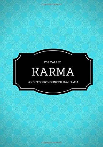 9781537448756: It's Called Karma And It's Pronounced Ha-Ha-Ha: Lined notebook/journal 7X10