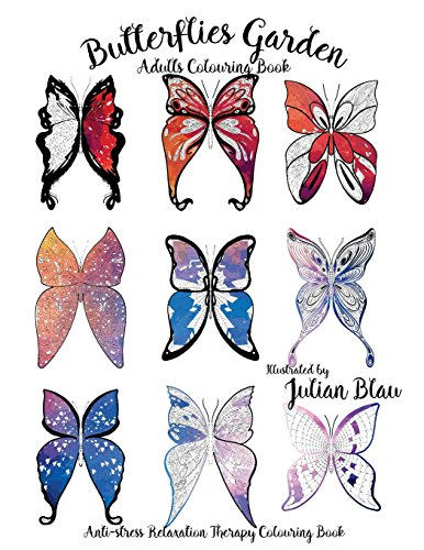 9781537449661: Butterflies Garden: Anti-stress Relaxation Therapy Coloring Book (for adults and children's)