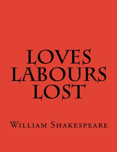 9781537459509: Loves Labours Lost
