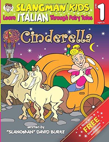 9781537461878: CINDERELLA (Level 1): Learn ITALIAN Through Fairy Tales (Slangman Fairy Tales)