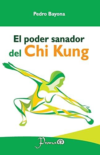 9781537462530: El poder sanador del Chi Kung (Spanish Edition)
