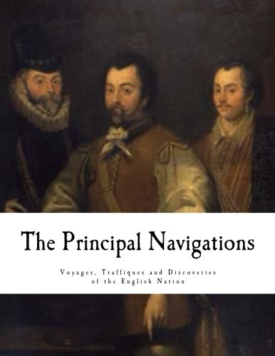 9781537464695: The Principal Navigations: Voyages, Traffiques and Discoveries of the English Nation (Expeditions & Discoveries)
