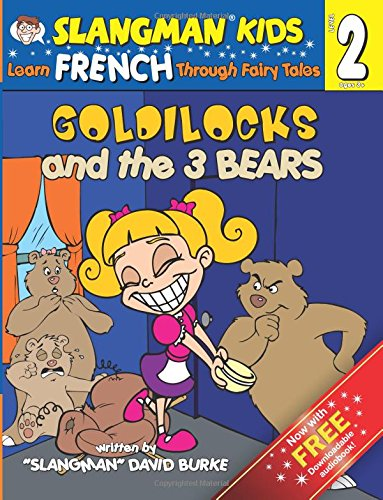 9781537464749: GOLDILOCKS AND THE THREE BEARS (Level 2): Learn FRENCH Through Fairy Tales (Slangman Fairy Tales)