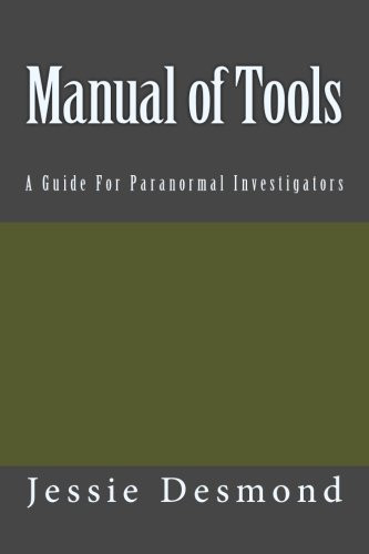9781537465203: Manual of Tools: A Guide For Paranormal Investigators