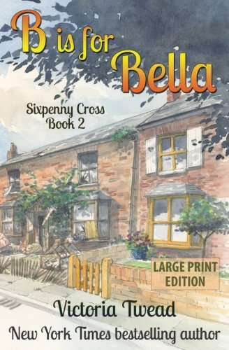 9781537468228: B is for Bella (Large Print) (Sixpenny Cross) (Volume 2)