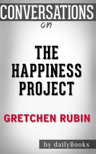 9781537469881: Conversations on The Happiness Project by Gretchen Rubin