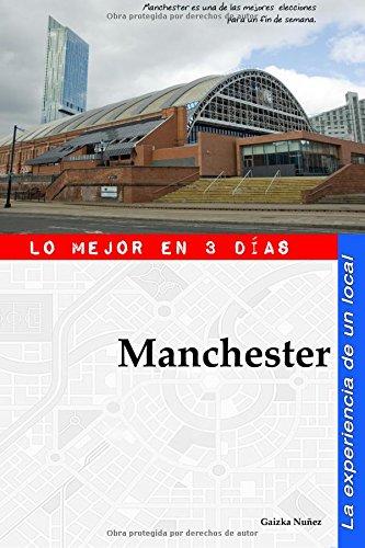 9781537471747: Manchester. Guía de viaje por un local: ¿Qué ver? y recorrido de 3 días por Manchester por los lugares imprescindibles (Spanish Edition)