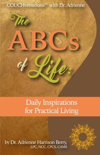 9781537472119: The ABCs of Life: Daily Inspirations for Practical Living (Couchversations) (Volume 1)