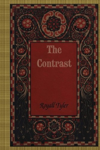 The Contrast: Royall Tyler