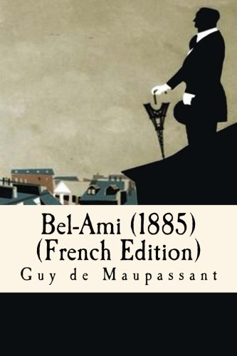 9781537476797: Bel-Ami (1885)(French Edition)