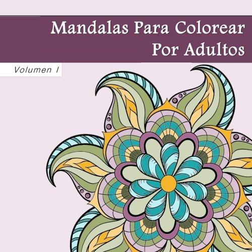9781537477602: Mandalas Para Colorear Por Adultos: Antiestrés Mandala Floral Páginas Mandalas Para Colorear Por: Volume 1