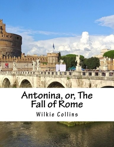 9781537477657: Antonina, or, The Fall of Rome