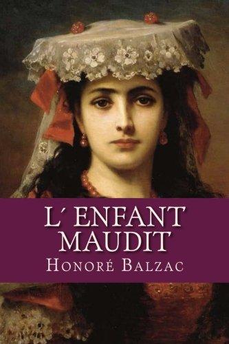 L Enfant Maudit: Balzac, Honore