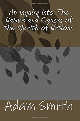 9781537480787: An Inquiry Into The Nature and Causes of the Wealth of Nations