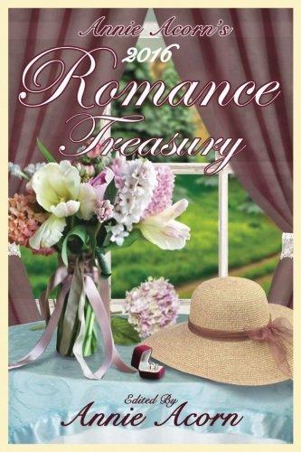 9781537480909: Annie Acorn's 2016 Romance Treasury (Annie Acorn's Romance Anthologies) (Volume 1)