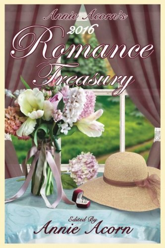 9781537481227: Annie Acorn's 2016 Romance Treasury (Annie Acorn's Romance Anthologies) (Volume 1)
