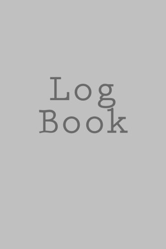 9781537484853: Log Book: 90 pages, 6 X 9