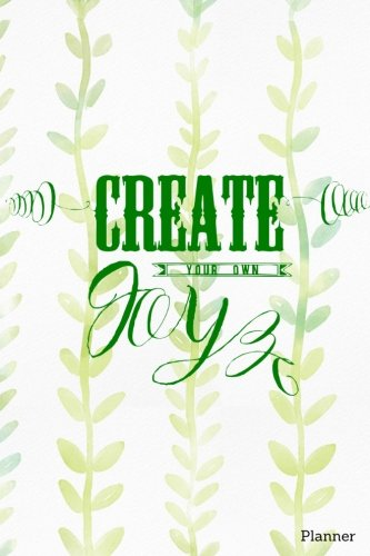 9781537489018: Create Your Own Joy Planner: Green Nature Cover:: Volume 14 (Motivational Quotes)