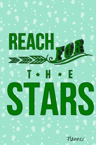 9781537489414: Reach For The Stars Planner: Green Motivational Planner: (Motivational Quotes) (Volume 17)